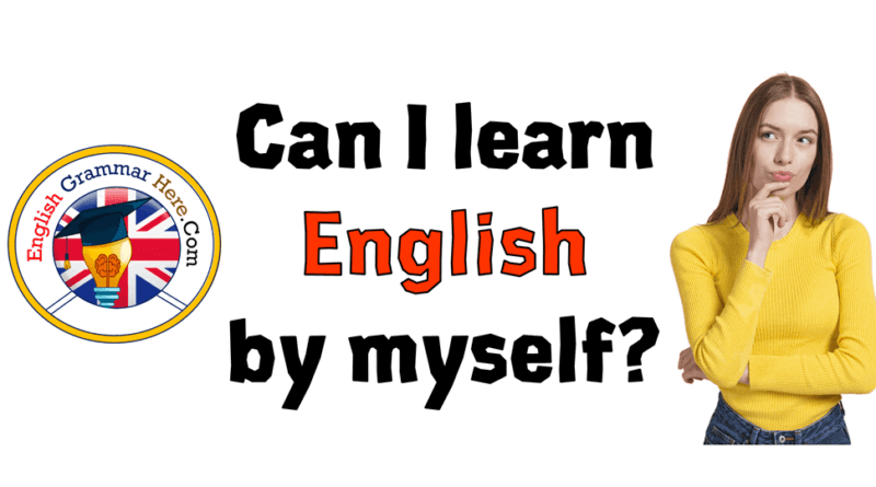 Can I learn English by myself? Ways to improve your English by yourself