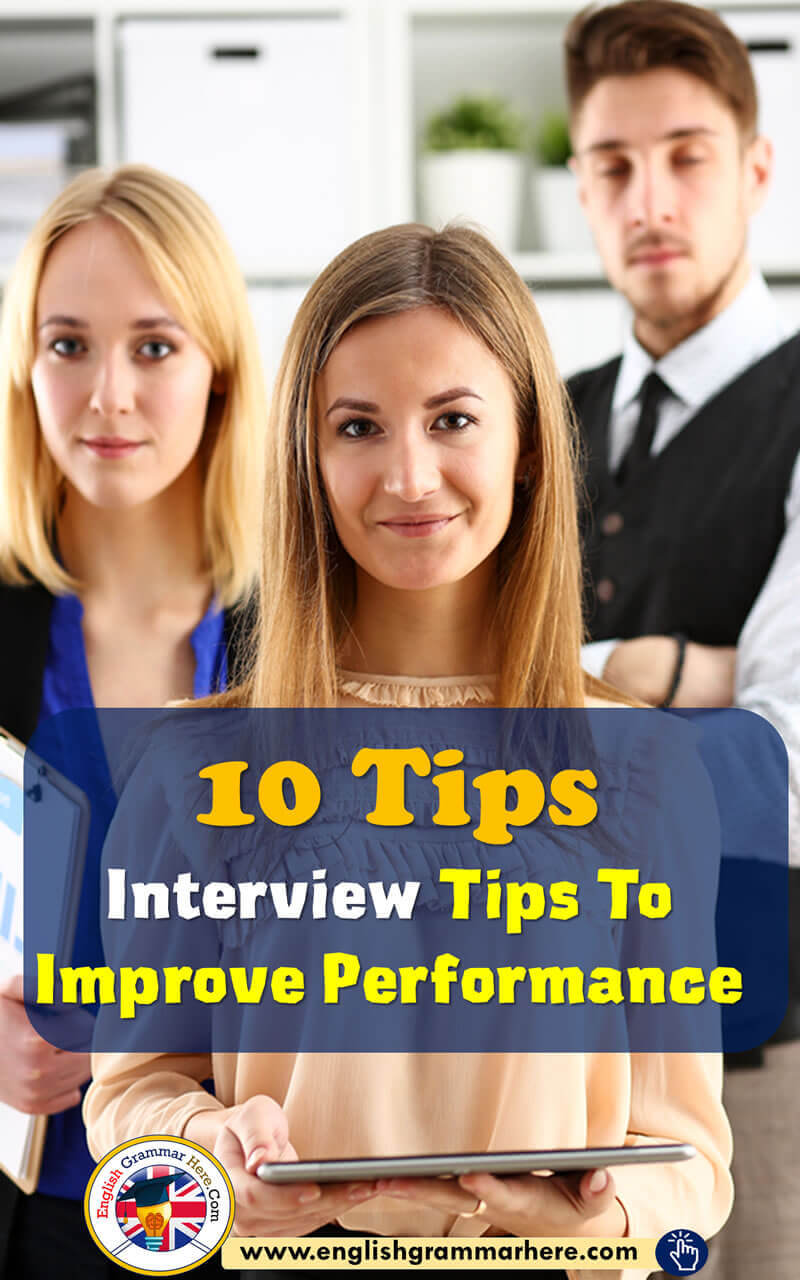 Interview Tips To Improve Performance, 10 Important Tips