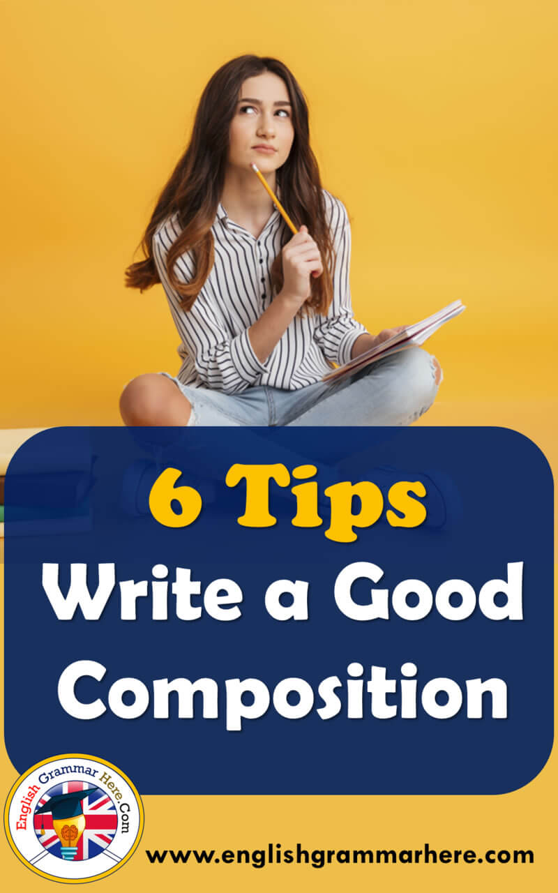6 Tips Write a Good Composition, Steps to Write a Good Composition